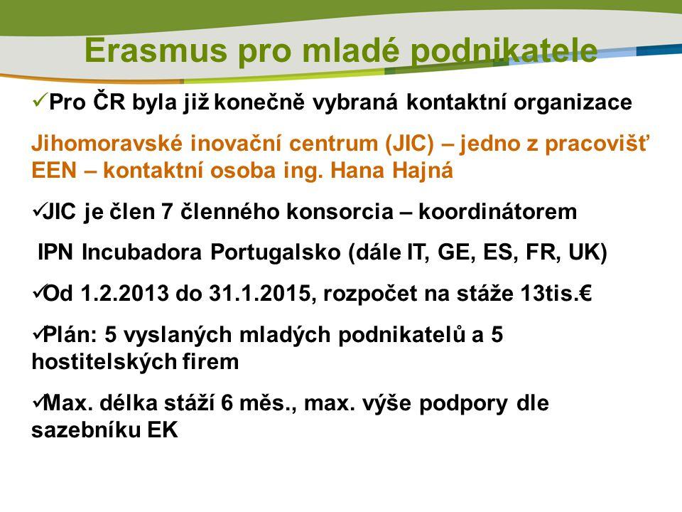 Erasmus pro mladé podnikatele Pro ČR byla již konečně vybraná kontaktní organizace Jihomoravské inovační centrum (JIC) – jedno z pracovišť EEN – konta