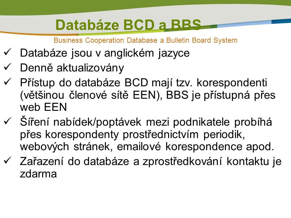 Databáze BCD a BBS Business Cooperation Database a Bulletin Board System Databáze jsou v anglickém jazyce Denně aktualizovány Přístup do databáze BCD