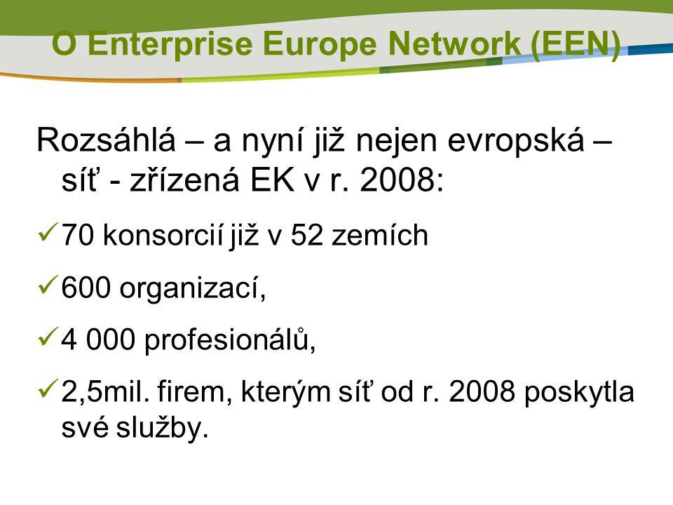 Rozsáhlá – a nyní již nejen evropská – síť - zřízená EK v r. 2008: 70 konsorcií již v 52 zemích 600 organizací, 4 000 profesionálů, 2,5mil. firem, kte