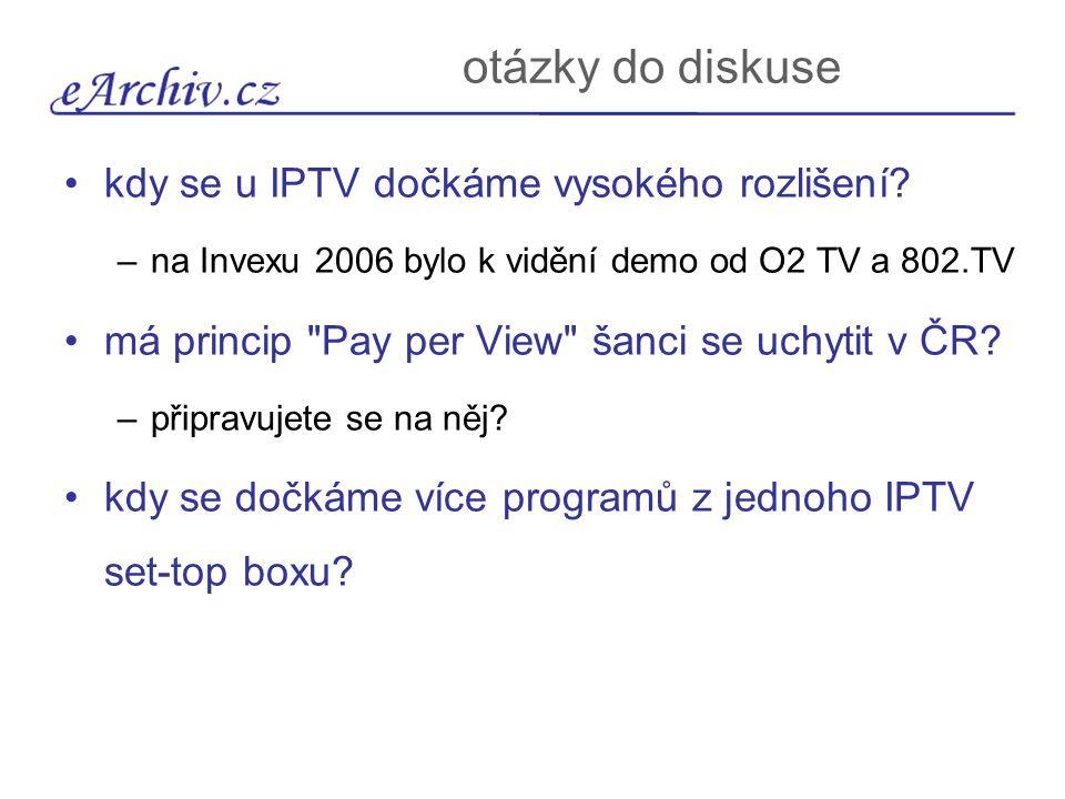 otázky do diskuse kdy se u IPTV dočkáme vysokého rozlišení? –na Invexu 2006 bylo k vidění demo od O2 TV a 802.TV má princip