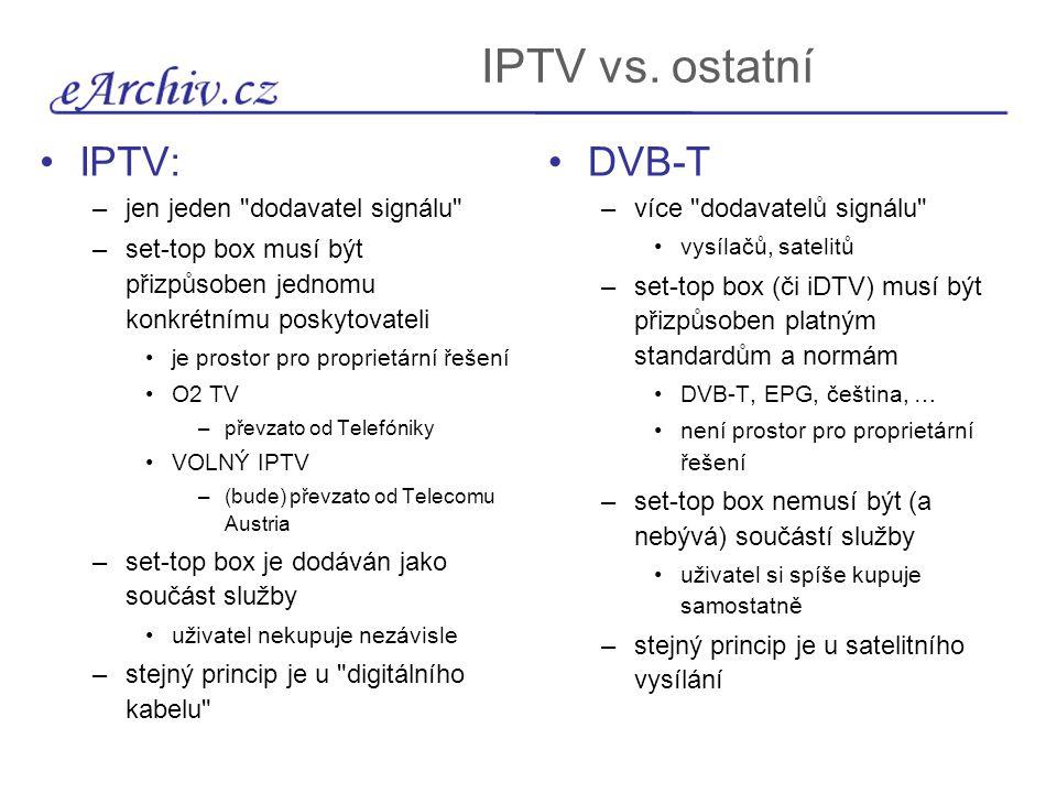 IPTV vs. ostatní IPTV: –jen jeden