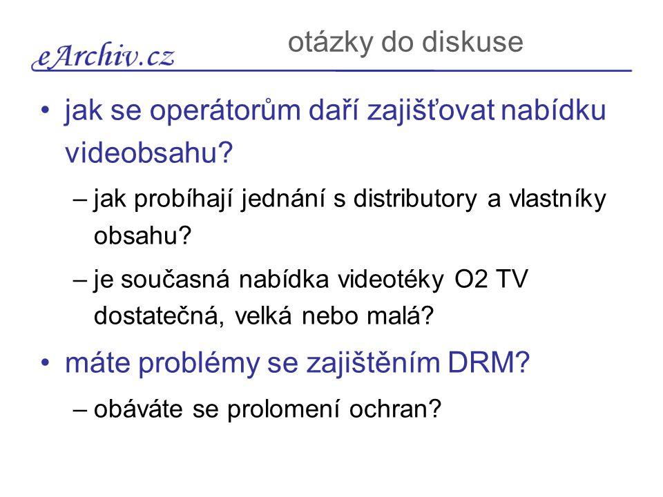 otázky do diskuse jak se operátorům daří zajišťovat nabídku videobsahu? –jak probíhají jednání s distributory a vlastníky obsahu? –je současná nabídka