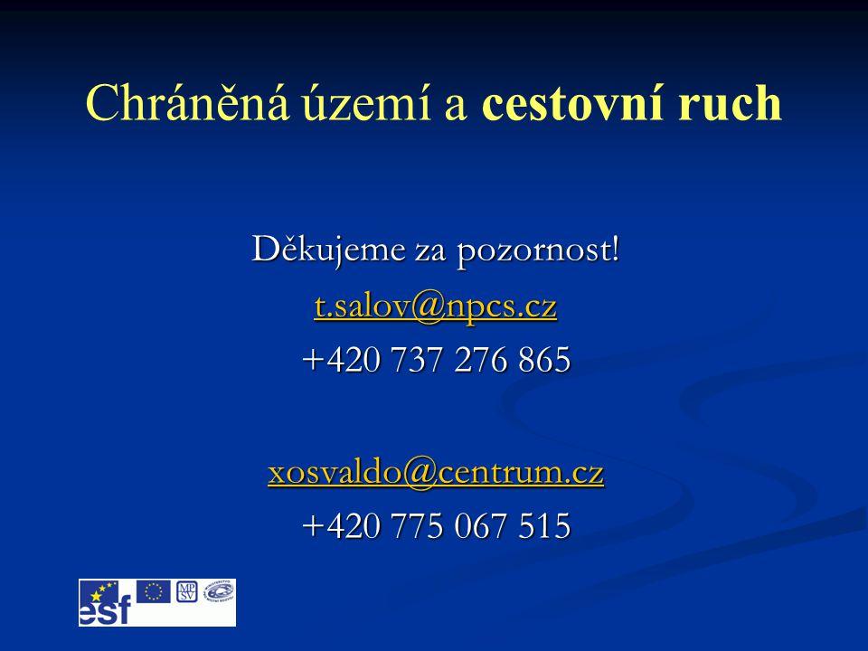 Chráněná území a cestovní ruch Děkujeme za pozornost! t.salov@npcs.cz +420 737 276 865 xosvaldo@centrum.cz +420 775 067 515