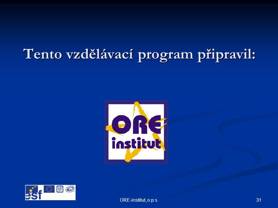 31ORE-institut, o.p.s. Tento vzdělávací program připravil: