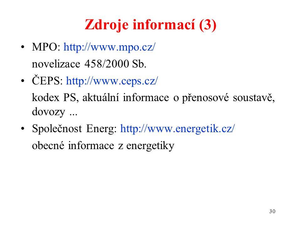 30 Zdroje informací (3) MPO: http://www.mpo.cz/ novelizace 458/2000 Sb.