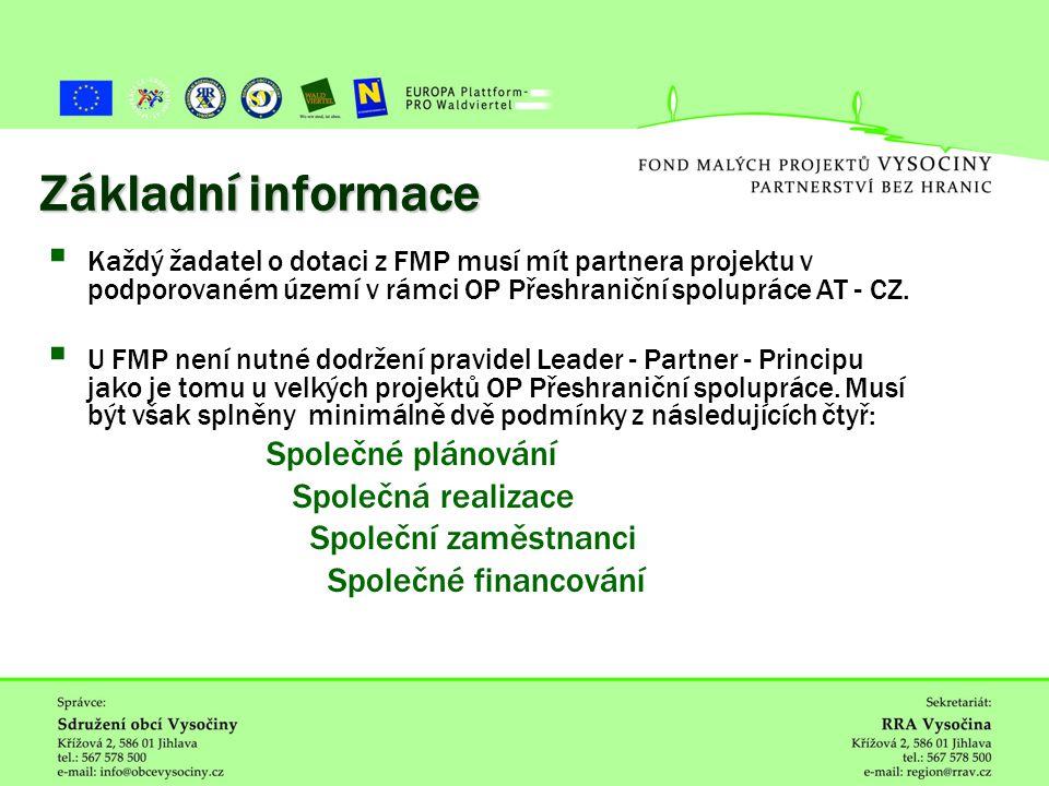 ˇ Základní informace  Každý žadatel o dotaci z FMP musí mít partnera projektu v podporovaném území v rámci OP Přeshraniční spolupráce AT - CZ.