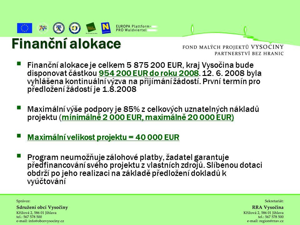 ˇ Finanční alokace  Finanční alokace je celkem 5 875 200 EUR, kraj Vysočina bude disponovat částkou 954 200 EUR do roku 2008.