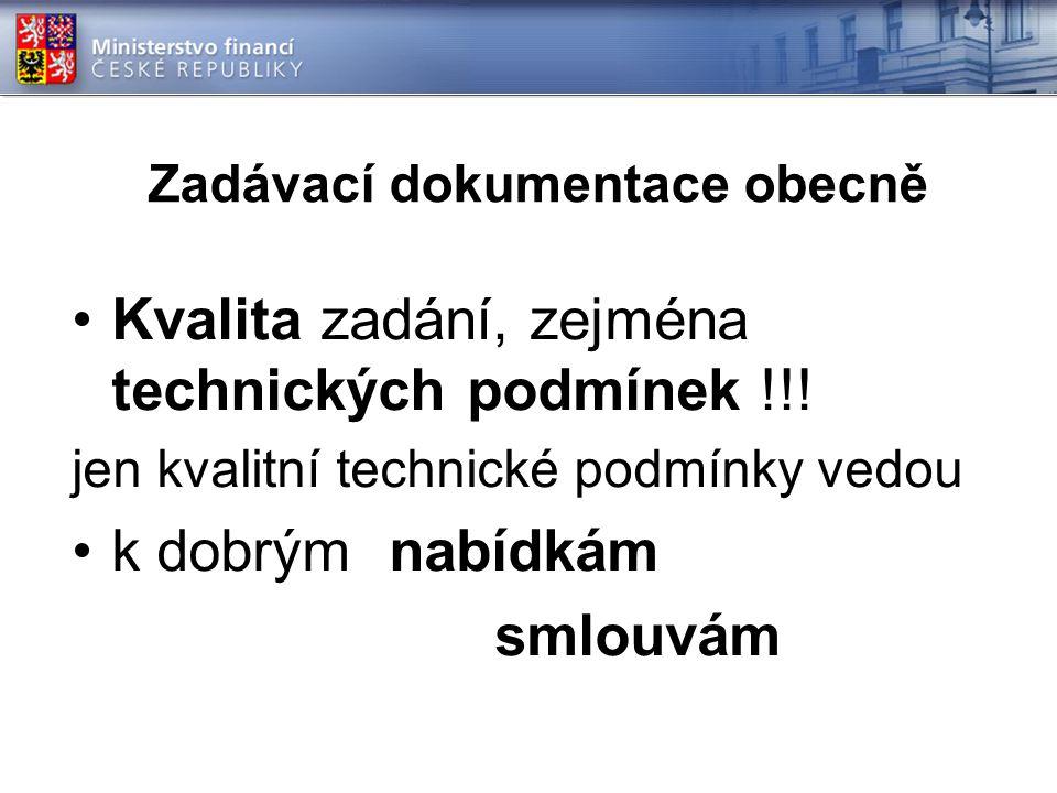 Zadávací dokumentace obecně Kvalita zadání, zejména technických podmínek !!.