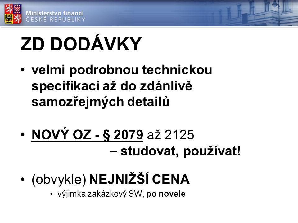 ZD DODÁVKY velmi podrobnou technickou specifikaci až do zdánlivě samozřejmých detailů NOVÝ OZ - § 2079 až 2125 – studovat, používat.