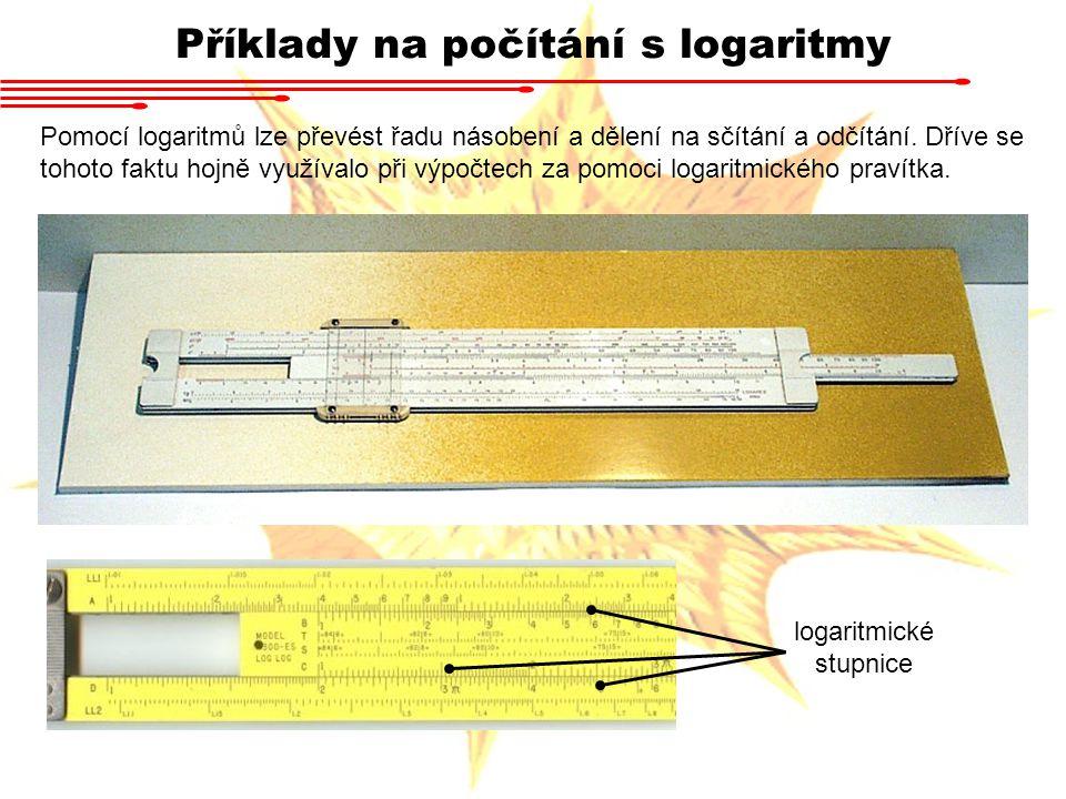 Pomocí logaritmů lze převést řadu násobení a dělení na sčítání a odčítání. Dříve se tohoto faktu hojně využívalo při výpočtech za pomoci logaritmickéh