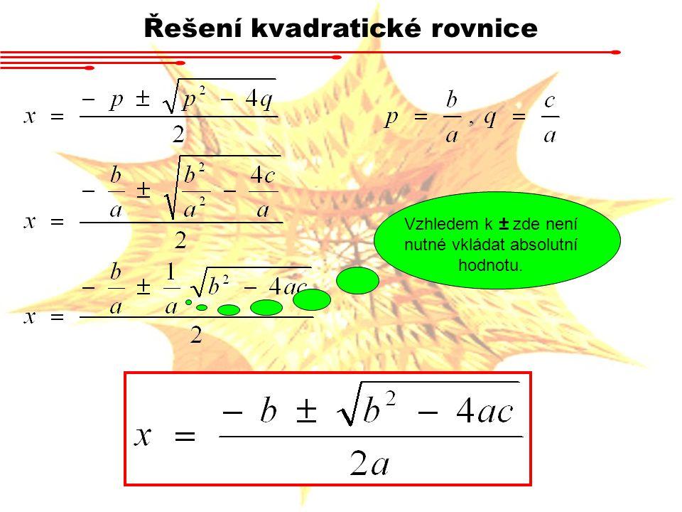 Řešení kvadratické rovnice Výraz D = b 2 - 4ac nazýváme diskriminant.