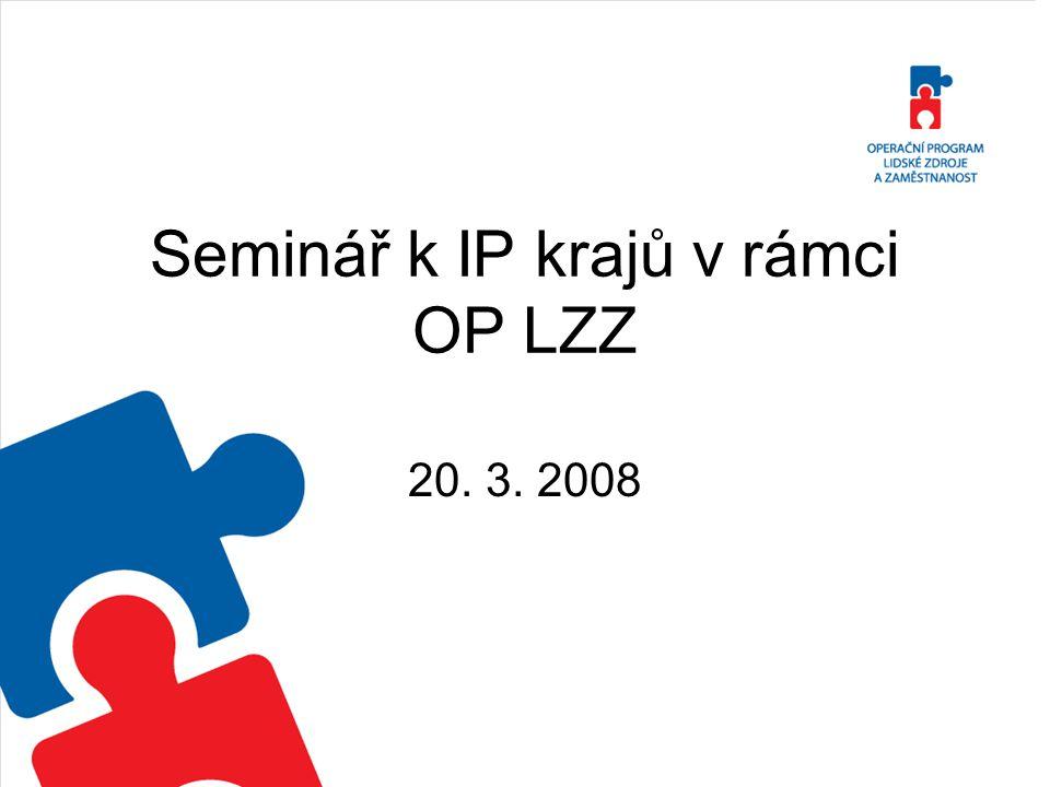 Seminář k IP krajů v rámci OP LZZ 20. 3. 2008