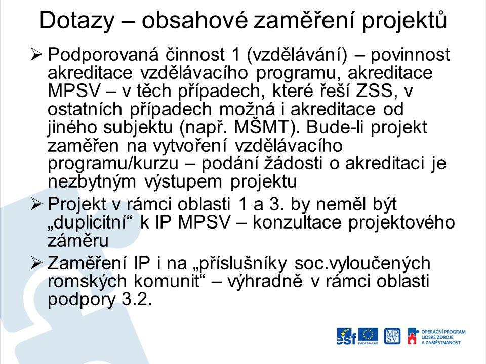  Podporovaná činnost 1 (vzdělávání) – povinnost akreditace vzdělávacího programu, akreditace MPSV – v těch případech, které řeší ZSS, v ostatních pří