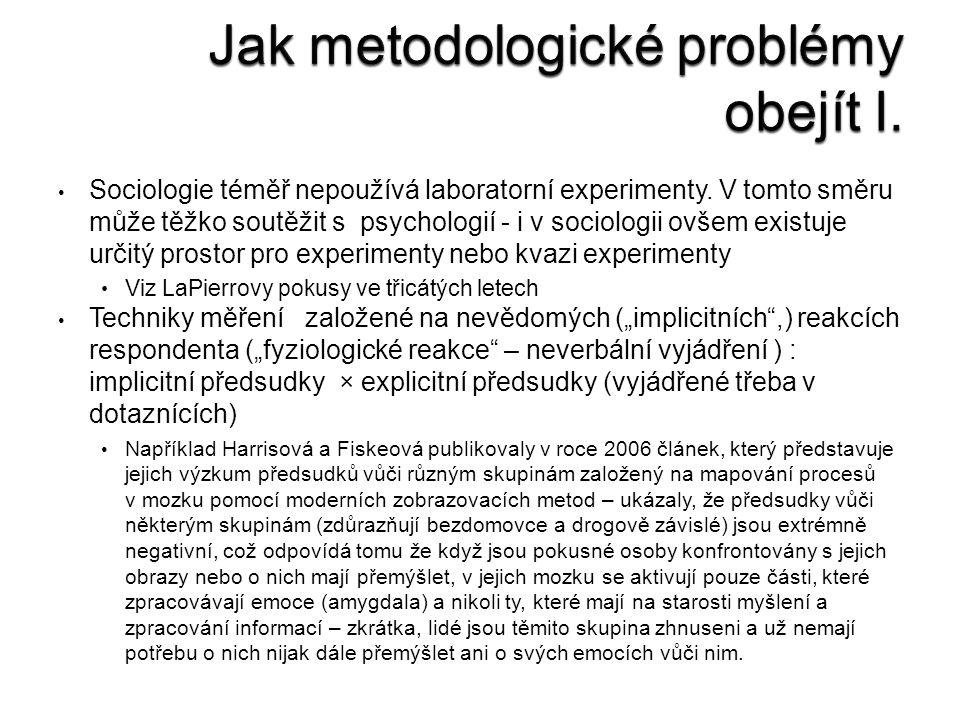 Sociologie téměř nepoužívá laboratorní experimenty.