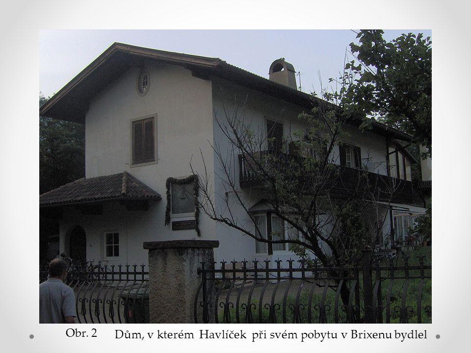 Dům, v kterém Havlíček při svém pobytu v Brixenu bydlel Obr. 2