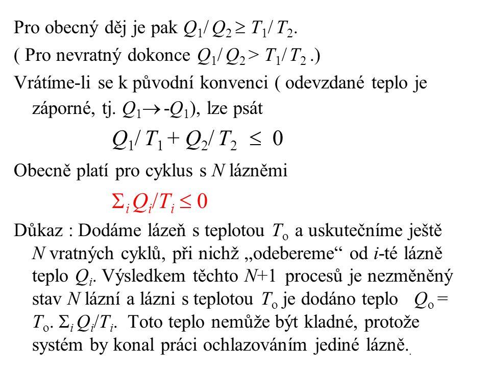 Pro obecný děj je pak Q 1 / Q 2  T 1 / T 2.