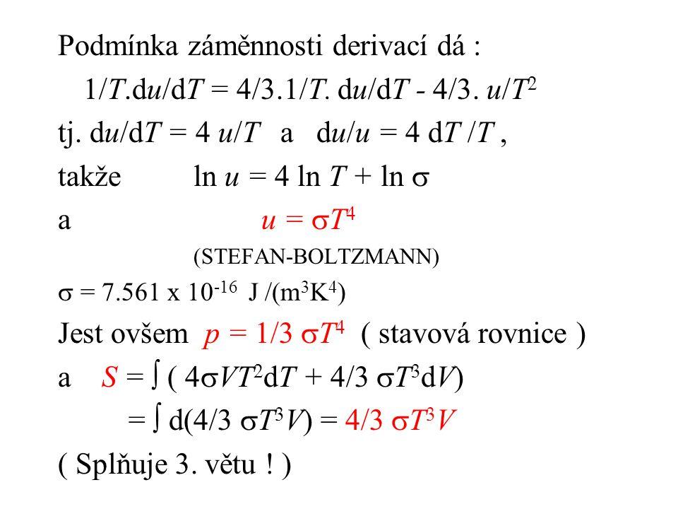 Podmínka záměnnosti derivací dá : 1/T.du/dT = 4/3.1/T.