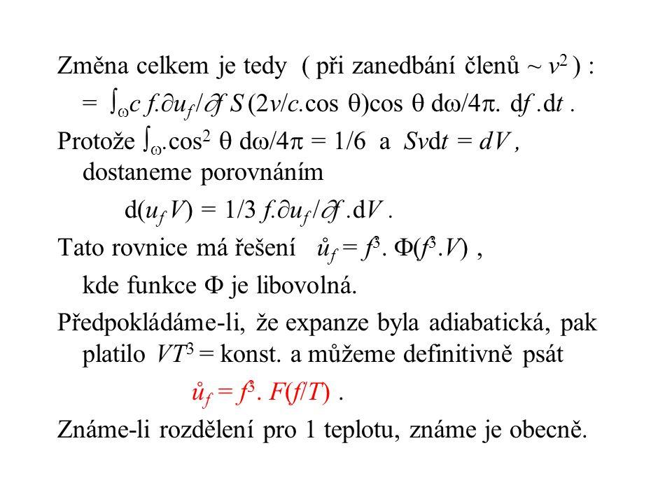 Změna celkem je tedy ( při zanedbání členů ~ v 2 ) : =   c f.