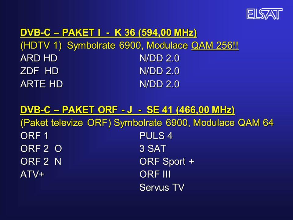 DVB-C – PAKET I - K 36 (594,00 MHz) (HDTV 1) Symbolrate 6900, Modulace QAM 256!! ARD HDN/DD 2.0 ZDF HDN/DD 2.0 ARTE HDN/DD 2.0 DVB-C – PAKET ORF - J -