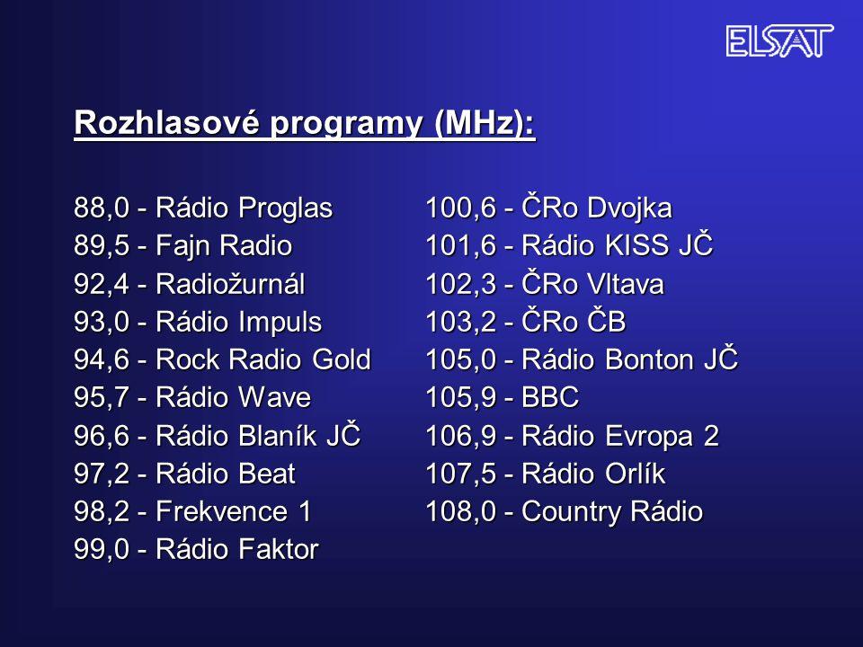 Rozhlasové programy (MHz): 88,0 - Rádio Proglas100,6 - ČRo Dvojka 89,5 - Fajn Radio101,6 - Rádio KISS JČ 92,4 - Radiožurnál 102,3 - ČRo Vltava 93,0 - Rádio Impuls 103,2 - ČRo ČB 94,6 - Rock Radio Gold 105,0 - Rádio Bonton JČ 95,7 - Rádio Wave 105,9 - BBC 96,6 - Rádio Blaník JČ 106,9 - Rádio Evropa 2 97,2 - Rádio Beat 107,5 - Rádio Orlík 98,2 - Frekvence 1 108,0 - Country Rádio 99,0 - Rádio Faktor