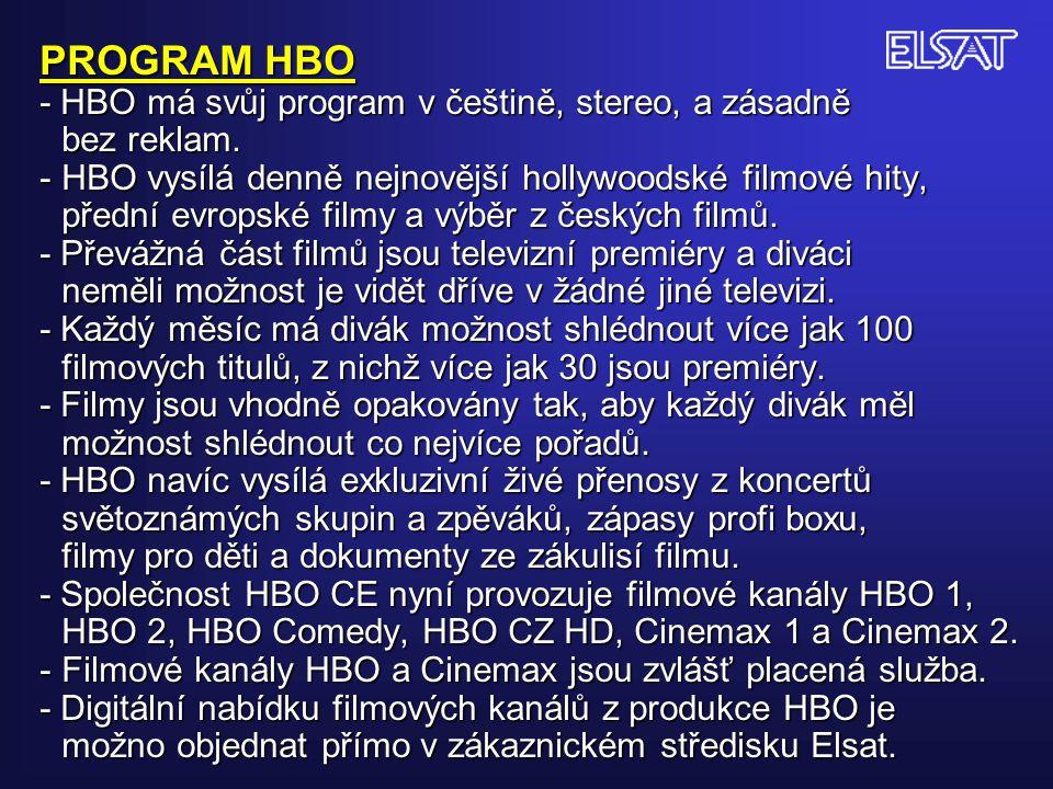 PROGRAM HBO - HBO má svůj program v češtině, stereo, a zásadně bez reklam.