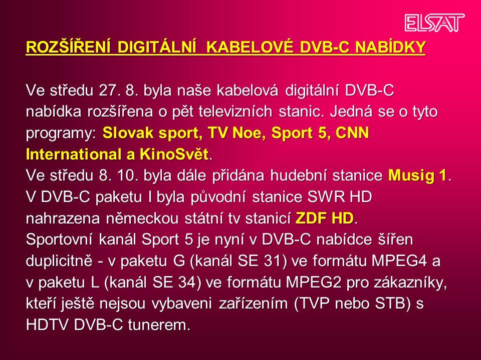 ROZŠÍŘENÍ DIGITÁLNÍ KABELOVÉ DVB-C NABÍDKY Ve středu 27.
