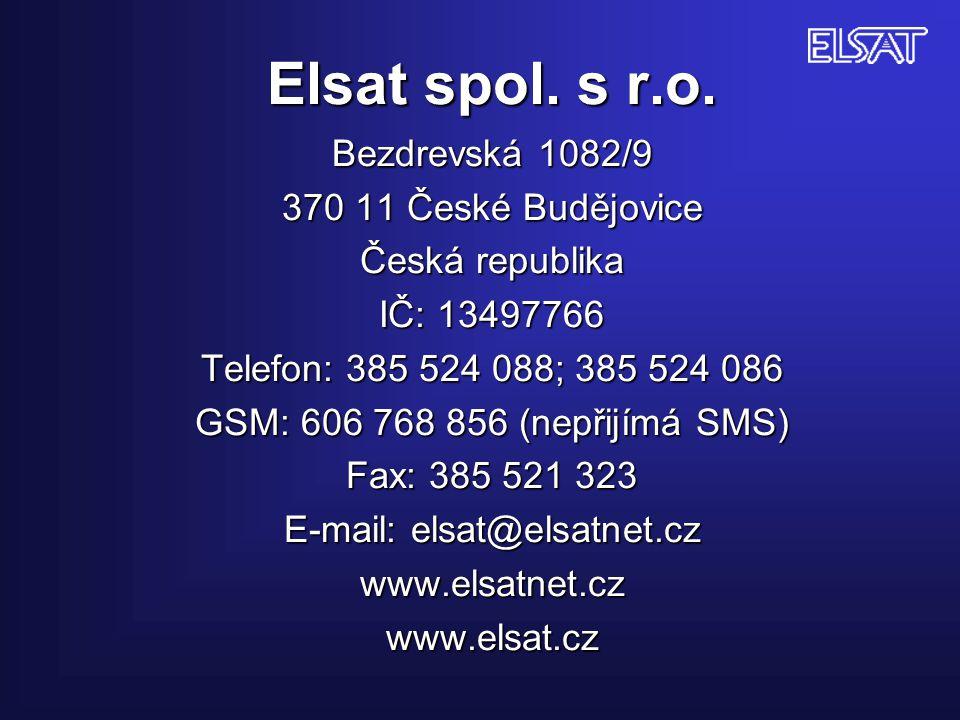 Elsat spol. s r.o. Bezdrevská 1082/9 370 11 České Budějovice Česká republika IČ: 13497766 Telefon: 385 524 088; 385 524 086 GSM: 606 768 856 (nepřijím