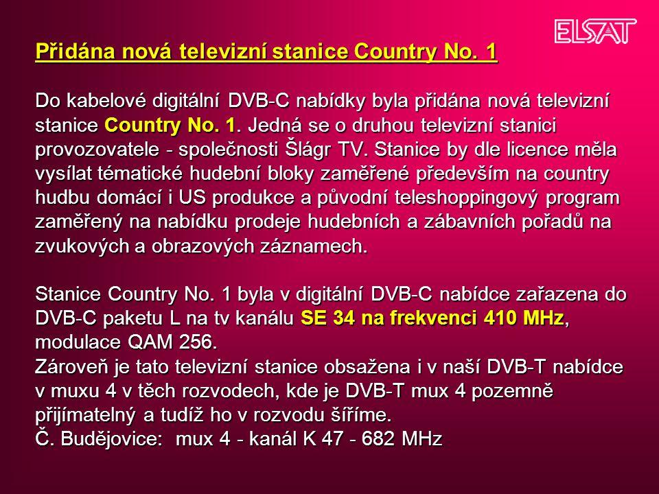 Přidána nová televizní stanice Country No. 1 Do kabelové digitální DVB-C nabídky byla přidána nová televizní stanice Country No. 1. Jedná se o druhou
