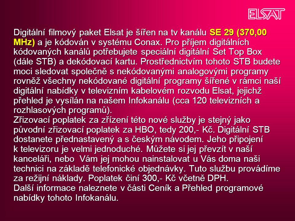 Digitální filmový paket Elsat je šířen na tv kanálu SE 29 (370,00 MHz) a je kódován v systému Conax.