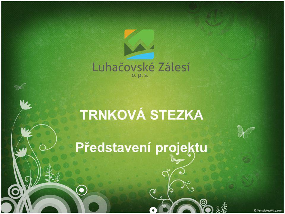 TRNKOVÁ STEZKA Představení projektu