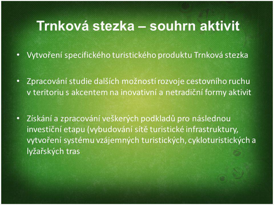 Trnková stezka – souhrn aktivit Vytvoření specifického turistického produktu Trnková stezka Zpracování studie dalších možností rozvoje cestovního ruch