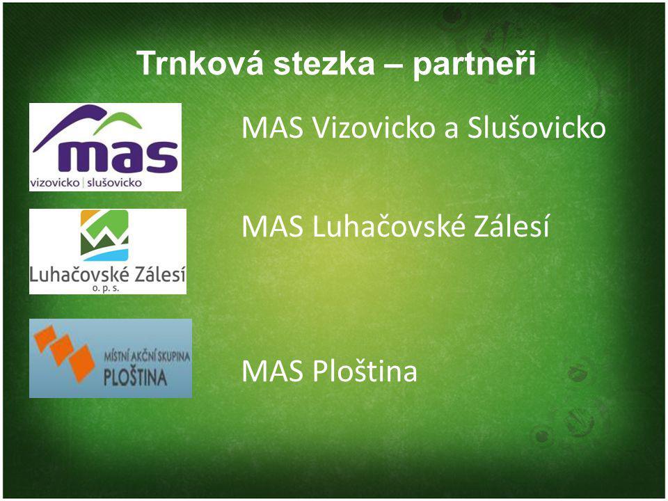 Trnková stezka – partneři MAS Vizovicko a Slušovicko MAS Luhačovské Zálesí MAS Ploština