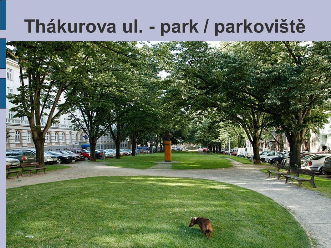 Thákurova ul. - park / parkoviště