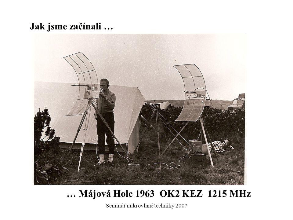 Jak jsme začínali … … Májová Hole 1963 OK2 KEZ 1215 MHz