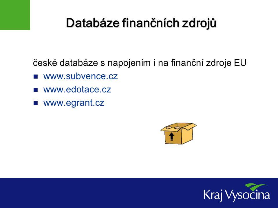 Databáze finančních zdrojů české databáze s napojením i na finanční zdroje EU www.subvence.cz www.edotace.cz www.egrant.cz