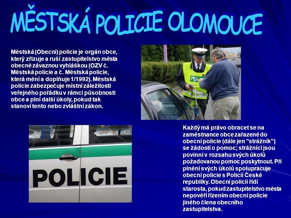 Městská (Obecní) policie je orgán obce, který zřizuje a ruší zastupitelstvo města obecně závaznou vyhláškou (OZV č.