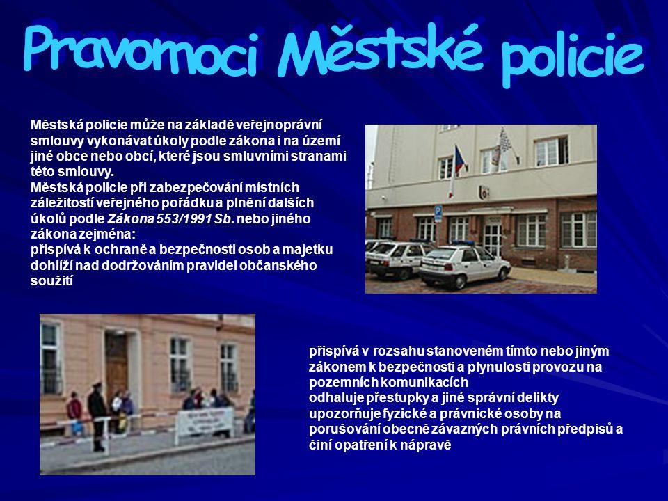 Městská policie může na základě veřejnoprávní smlouvy vykonávat úkoly podle zákona i na území jiné obce nebo obcí, které jsou smluvními stranami této