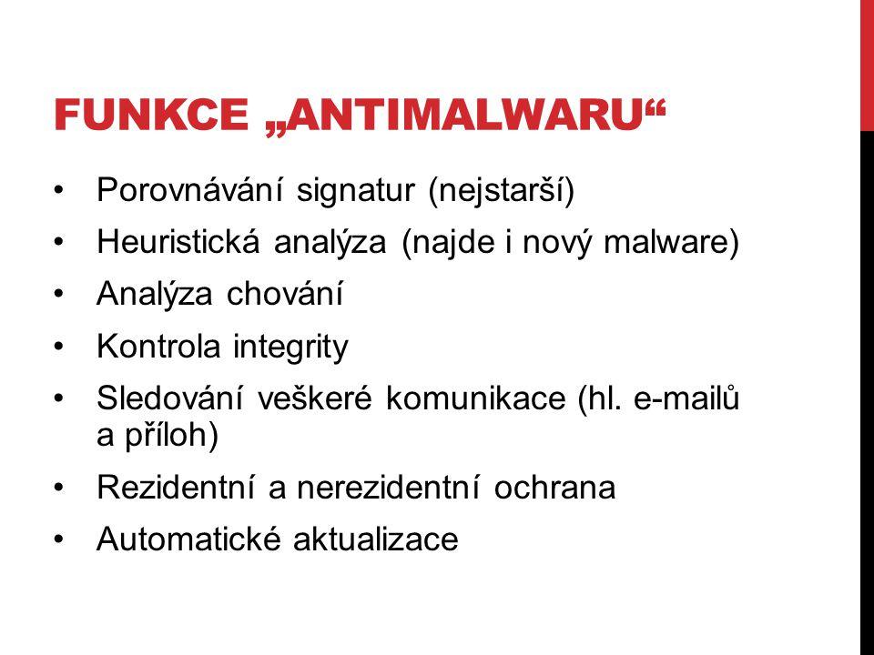 """FUNKCE """"ANTIMALWARU Porovnávání signatur (nejstarší) Heuristická analýza (najde i nový malware) Analýza chování Kontrola integrity Sledování veškeré komunikace (hl."""
