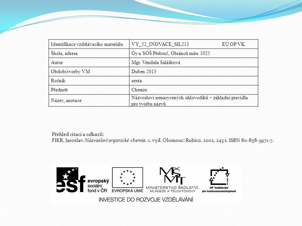 Identifikace vzdělávacího materiáluVY_52_INOVACE_SlL213 EU OP VK Škola, adresaGy a SOŠ Přelouč, Obránců míru 1025 AutorMgr.