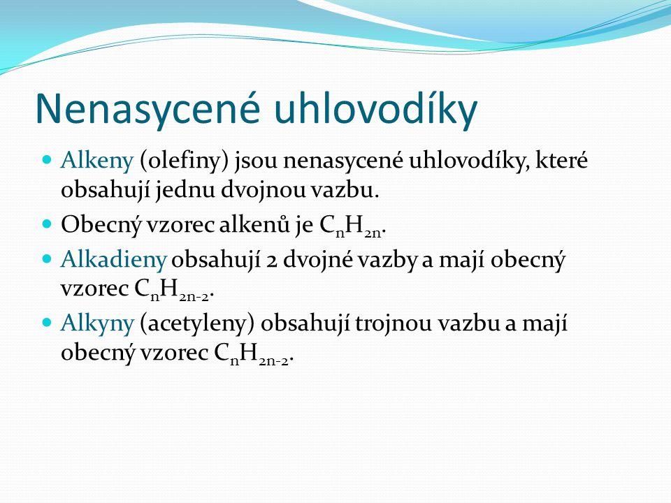 Nenasycené uhlovodíky Alkeny (olefiny) jsou nenasycené uhlovodíky, které obsahují jednu dvojnou vazbu.