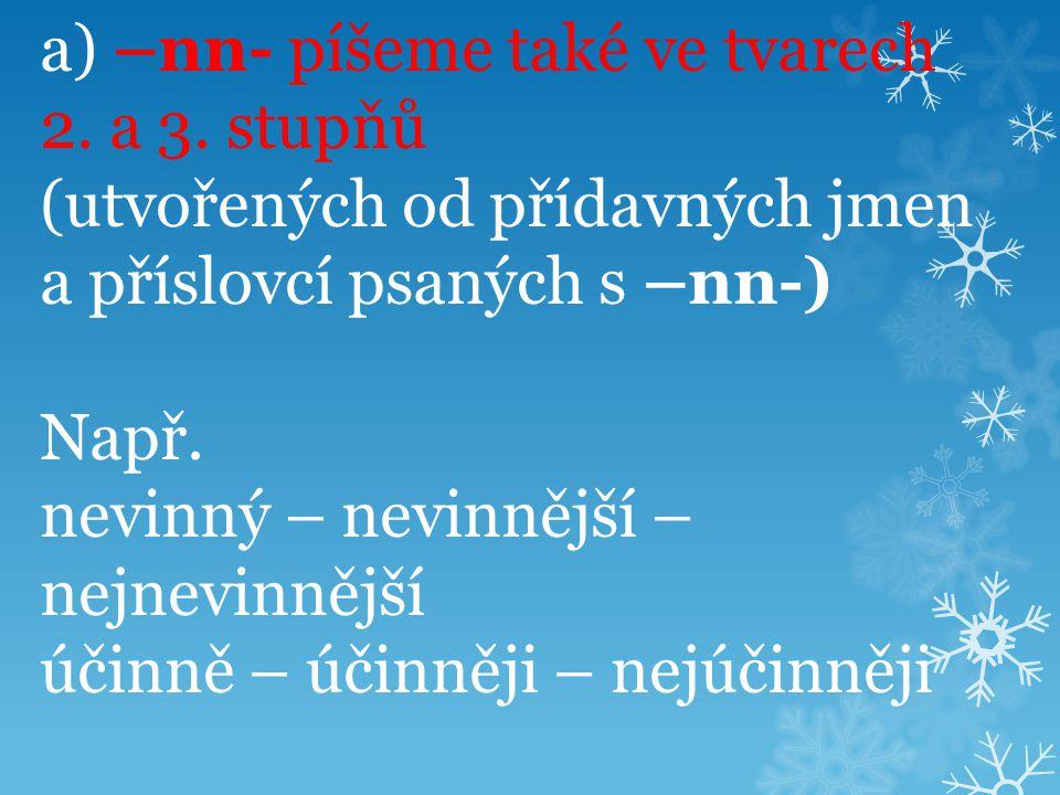 a) –nn- píšeme také ve tvarech 2.a 3.