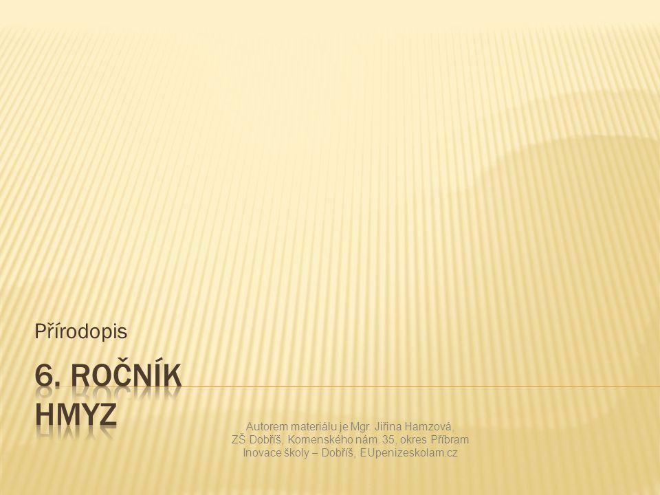 Přírodopis Autorem materiálu je Mgr.Jiřina Hamzová, ZŠ Dobříš, Komenského nám.
