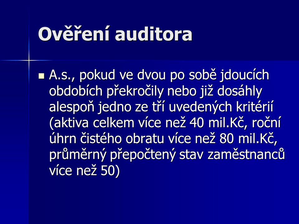 Ověření auditora A.s., pokud ve dvou po sobě jdoucích obdobích překročily nebo již dosáhly alespoň jedno ze tří uvedených kritérií (aktiva celkem více