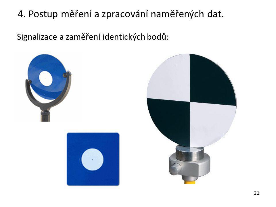 21 Signalizace a zaměření identických bodů: 4. Postup měření a zpracování naměřených dat.