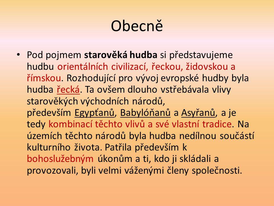 Obecně Pod pojmem starověká hudba si představujeme hudbu orientálních civilizací, řeckou, židovskou a římskou.