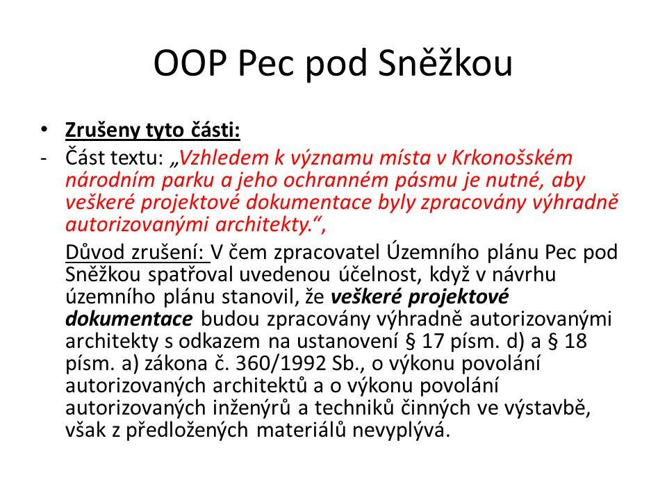 """OOP Pec pod Sněžkou Zrušeny tyto části: -Část textu: """"Vzhledem k významu místa v Krkonošském národním parku a jeho ochranném pásmu je nutné, aby veške"""