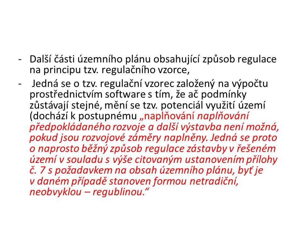-Další části územního plánu obsahující způsob regulace na principu tzv. regulačního vzorce, - Jedná se o tzv. regulační vzorec založený na výpočtu pro