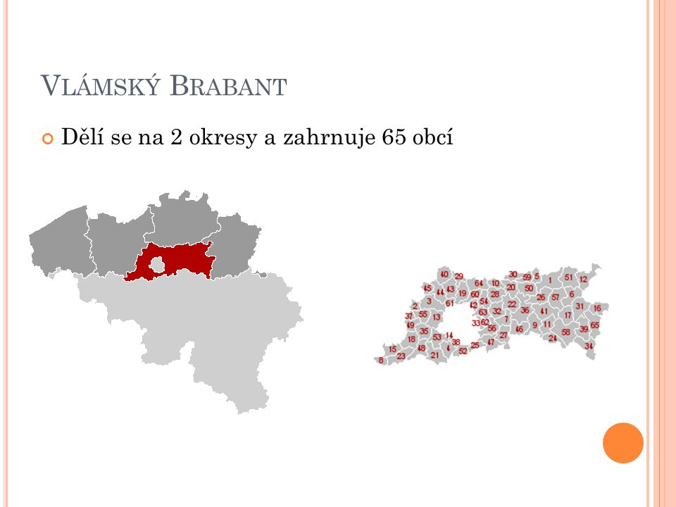 V ÝCHODNÍ F LANDRY Dělí se na 6 okresů a zahrnuje 65 obcí