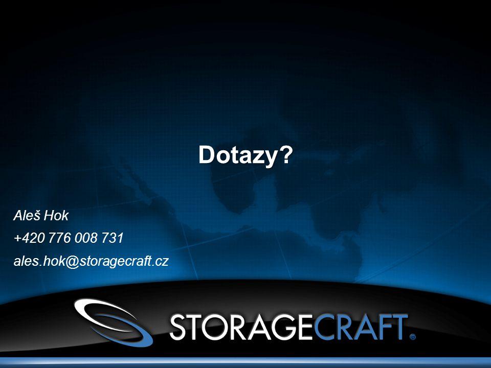 Dotazy Aleš Hok +420 776 008 731 ales.hok@storagecraft.cz