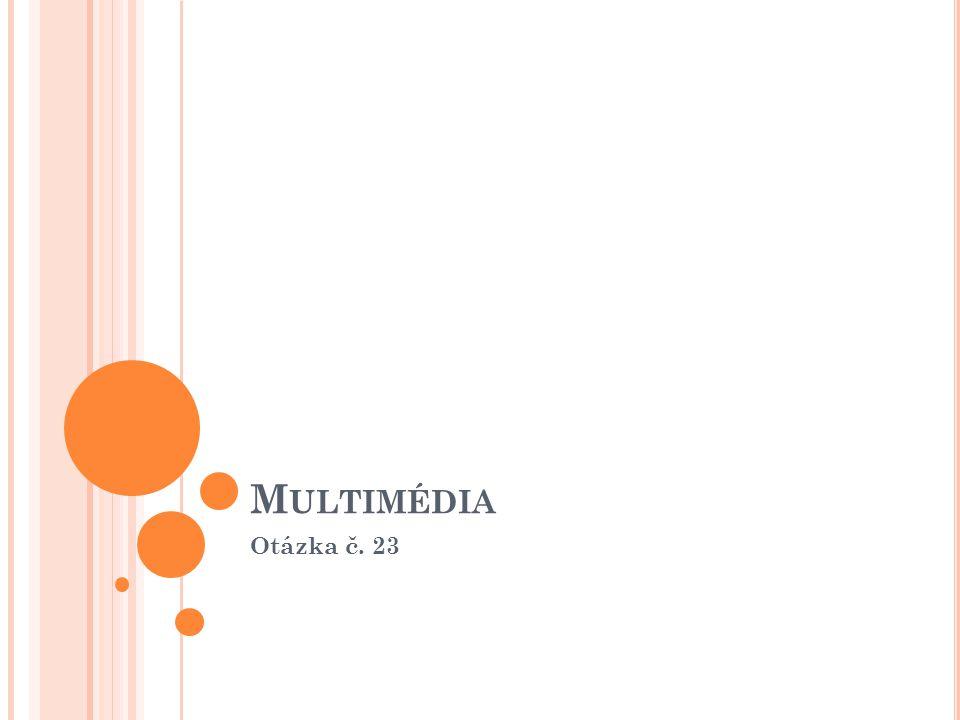 MULTIMEDIA Multimédia jsou oblast informačních a komunikačních technologií, která je charakteristická sloučením audiovizuálních technických prostředků s počítačí či dalšími zařízeními.